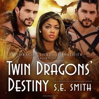 Twin Dragons' Destiny - S.E. Smith - audiobook
