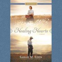 Healing Hearts - Sarah M. Eden - audiobook