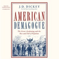 American Demagogue - J. D. Dickey - audiobook
