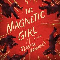 Magnetic Girl - Jessica Handler - audiobook