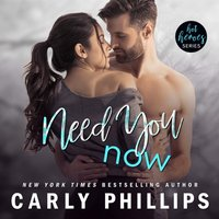 Need You Now - Carly Phillips - audiobook
