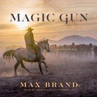 Magic Gun - Max Brand - audiobook