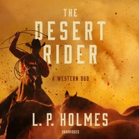 Desert Rider - L. P. Holmes - audiobook