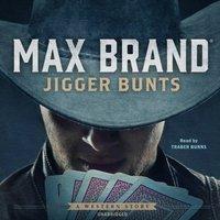 Jigger Bunts - Max Brand - audiobook