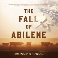 Fall of Abilene - Johnny D. Boggs - audiobook