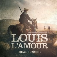 Dead Ringer - Louis L'Amour - audiobook