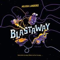 Blastaway - Melissa Landers - audiobook