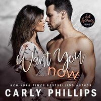 Want You Now - Carly Phillips - audiobook