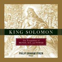 King Solomon - Philip Graham Ryken - audiobook