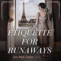 Etiquette for Runaways - Liza Nash Taylor - audiobook