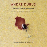 We Don't Live Here Anymore - Andre Dubus - audiobook