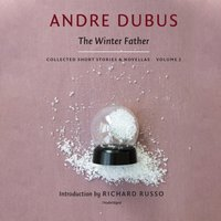 Winter Father - Andre Dubus - audiobook