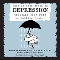 This Is Your Brain on Depression - Faith G. Harper - audiobook
