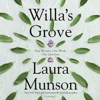 Willa's Grove - Laura Munson - audiobook