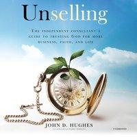 Unselling - John D. Hughes - audiobook