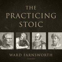 Practicing Stoic - Ward Farnsworth - audiobook