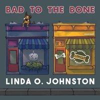 Bad to the Bone - Linda O. Johnston - audiobook