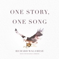 One Story, One Song - Richard Wagamese - audiobook
