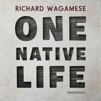 One Native Life - Richard Wagamese - audiobook