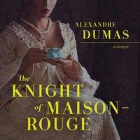 Knight of Maison-Rouge - Alexandre Dumas - audiobook