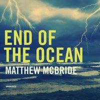 End of the Ocean - Matthew McBride - audiobook