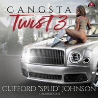 Gangsta Twist 3 - Clifford Johnson - audiobook