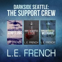 Darkside Seattle: The Support Crew - L. E. French - audiobook