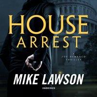 House Arrest - Mike Lawson - audiobook