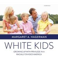 White Kids - Margaret A. Hagerman - audiobook