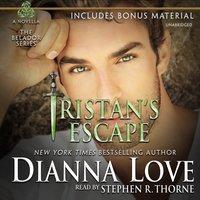 Tristan's Escape - Dianna Love - audiobook
