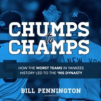 Chumps to Champs - Bill Pennington - audiobook