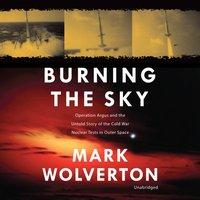 Burning the Sky - Mark Wolverton - audiobook