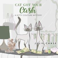 Cat Got Your Cash - Julie Chase - audiobook