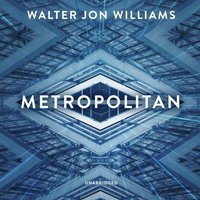 Metropolitan - Walter Jon Williams - audiobook