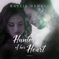 Hunter of Her Heart - Kaylie Newell - audiobook