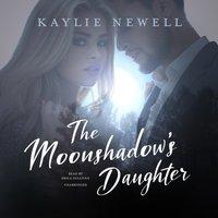 Moonshadow's Daughter - Kaylie Newell - audiobook