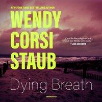 Dying Breath - Wendy Corsi Staub - audiobook