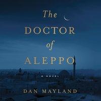 Doctor of Aleppo - Dan Mayland - audiobook