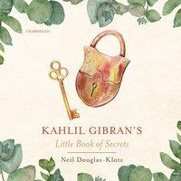Kahlil Gibran's Little Book of Secrets - Kahlil Gibran - audiobook