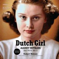 Dutch Girl - Robert Matzen - audiobook