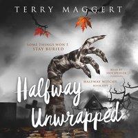 Halfway Unwrapped - Terry Maggert - audiobook