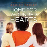Home for Wounded Hearts - Ashley Farley - audiobook