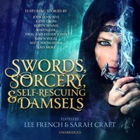 Swords, Sorcery, and Self-Rescuing Damsels - Lee French - audiobook