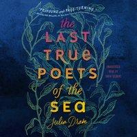 Last True Poets of the Sea - Julia Drake - audiobook