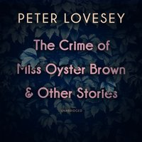 Crime of Miss Oyster Brown, and Other Stories - Peter Lovesey - audiobook