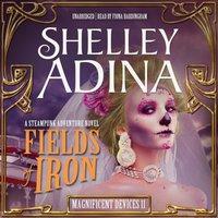Fields of Iron - Shelley Adina - audiobook