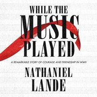 While the Music Played - Nathaniel Lande - audiobook