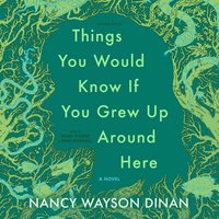 Things You Would Know If You Grew Up Around Here - Nancy Wayson Dinan - audiobook