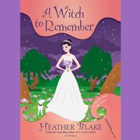 Witch to Remember - Heather Blake - audiobook