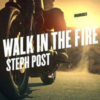 Walk in the Fire - Steph Post - audiobook